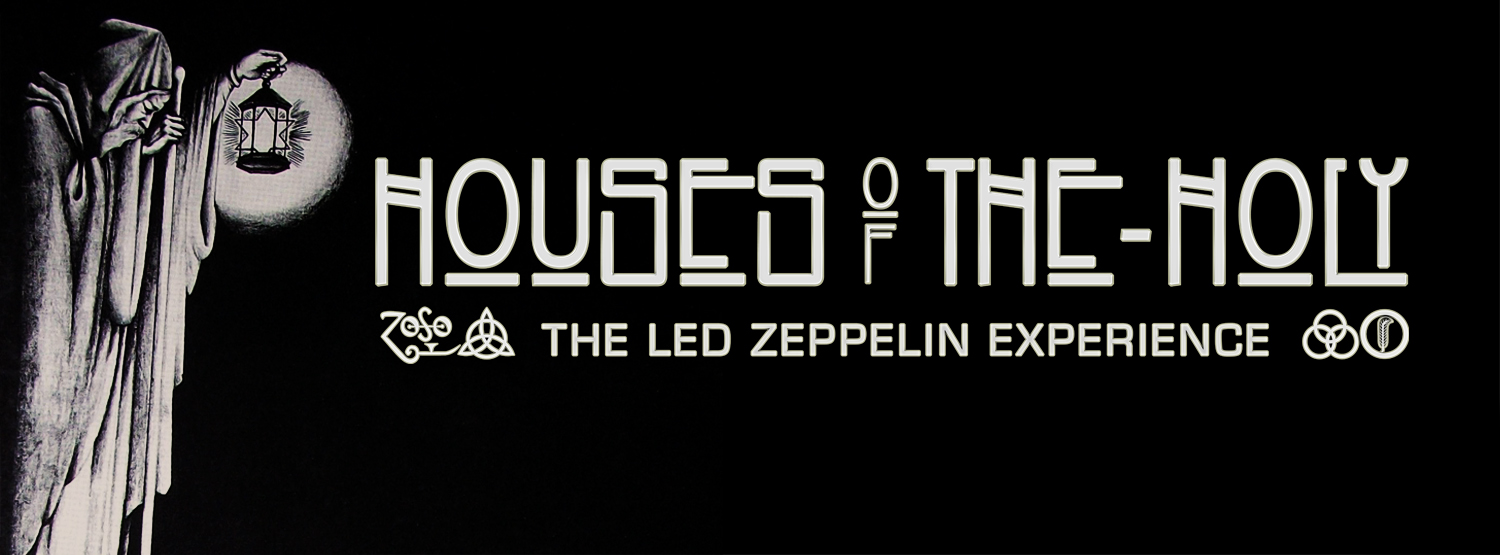 Houses Of The Holy - The Led Zeppelin Experience on fb